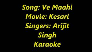 Ve Maahi kesari Karaoke with lyrics| Kesari | Akshay Kumar & Parineeti Chopra | Arijit Singh