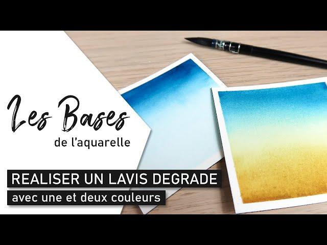 Les BASES DE L'AQUARELLE - Réaliser un lavis dégradé