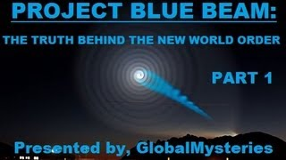 Project Blue Beam: The Truth Behind The New World Order (Part 1)