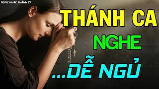 THÁNH CA NGHE DỄ NGỦ | Nghe Nhạc Thánh Ca Để Được Chúa Ban Bình An Trong Mỗi Giấc Ngủ
