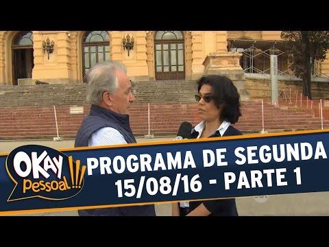 Okay Pessoal!!! (15/08/16) - Segunda - Parte 1