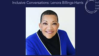 ILI Inclusive Conversations Episode 3: Lenora Billings-Harris