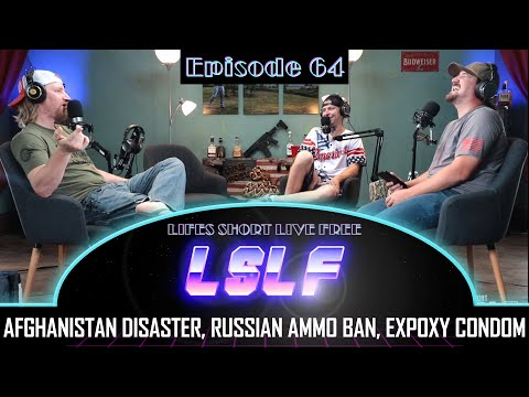The Afghani Pullout Disaster, An Epoxy Prophylactic, and No More Russian Ammo: LSLF Podcast #64