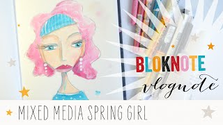 How to draw a cute mixed media spring girl - Bloknote Vlognote #04