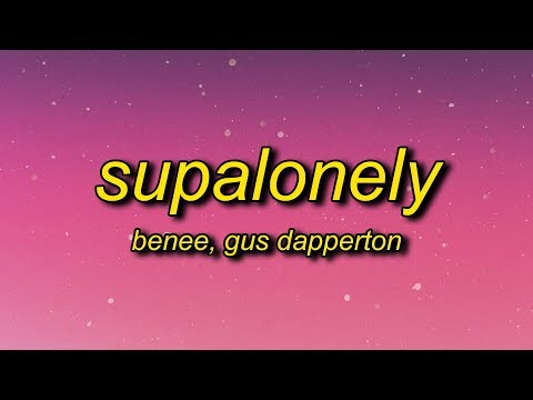 BENEE – Supalonely (Lyrics) ft. Gus Dapperton | i know i f up i'm just a loser