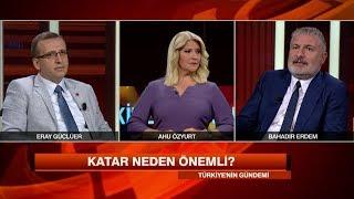 Katar Neden önemli? - Türkiye'nin Gündemi 8 Haziran 2017 Perşembe