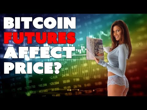 How Bitcoin Futures Affect Price - Bitcoin Futures Launch Today