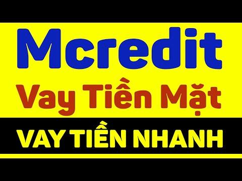 Mcredit Vay Tien Mat – Mcredit Là Ngân Hàng Nào? Mcredit Vay