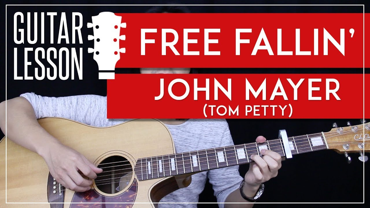Free Fallin Guitar Tutorial John Mayer Guitar Lesson Tom Petty