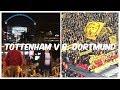 Tottenham Hotspurs V Borussia Dortmund Vlog mp3