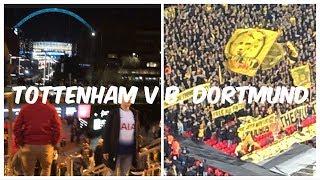 Tottenham Hotspurs v Borussia Dortmund *vlog