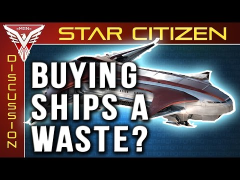 Star Citizen - Is buying capital (& other) ships a waste?