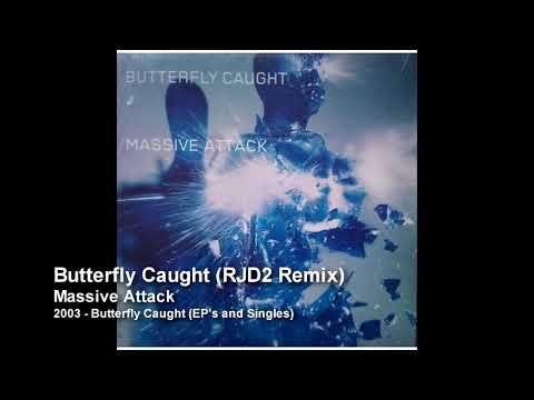 Massive Attack - Butterfly Caught (RJD2 Remix) [2003 Butterfly Caught - EP's and Singles]