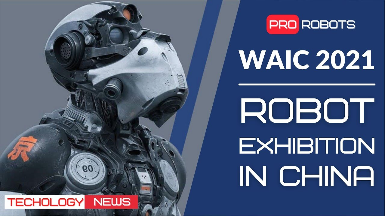 WAIC 2021 - Robot Expo in China | Latest Robotics and Artificial Intelligence Developments