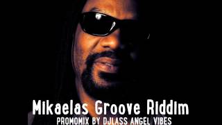 Mikaelas Groove Riddim Mix (PART 2) Feat. Glen Washington, Duane Stephenson (May Refix 2017)