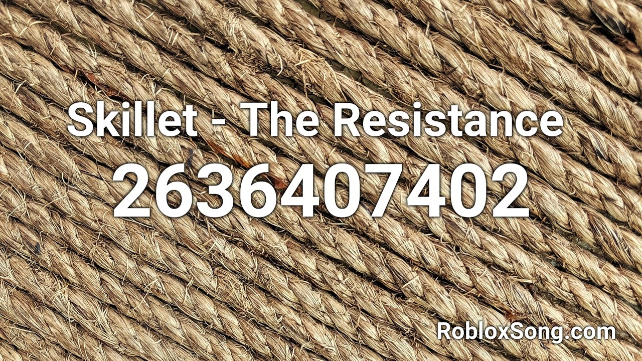 Skillet The Resistance Roblox Id Roblox Music Code Youtube