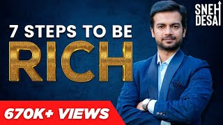 7 Steps to be Rich | Full Video Series by Life Coach Sneh Desai