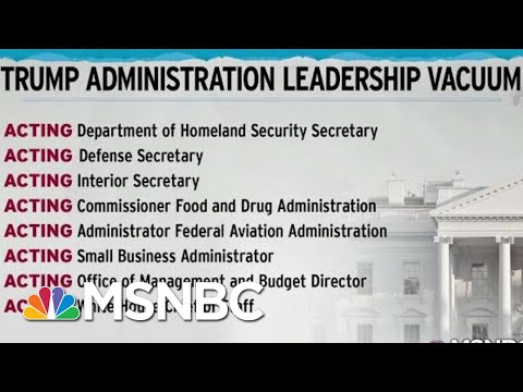 President Donald Trump Consolidates Power With Staff Of 'Acting' Officials | Rachel Maddow | MSNBC