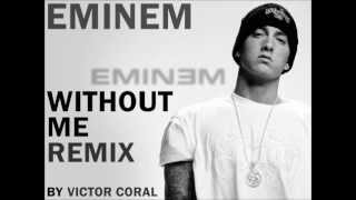 Eminem - Without Me (Victor Coral Remix)