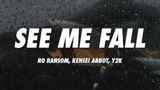 Ro Ransom - See Me Fall ft. Kensei Abbot (Y2K Remix) (Lyrics)