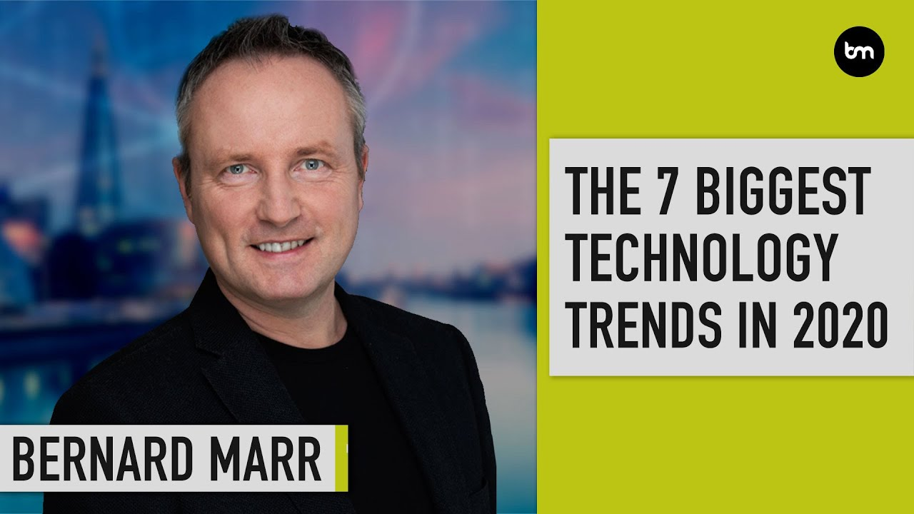 Biggest Trends Of 2020.The 7 Biggest Technology Trends In 2020 Everyone Must Get Ready For Now