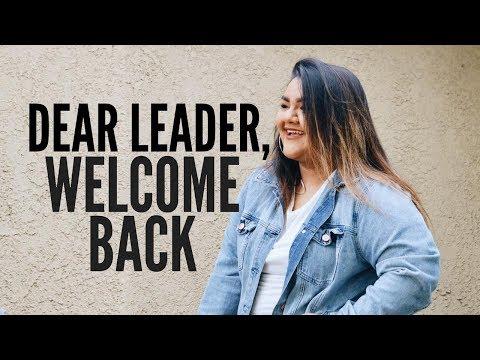 DEAR LEADER, WELCOME BACK.