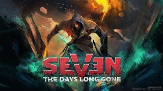 Seven The Days Long Gone | Обзор и прохождение игры | Game Play | Let's Play #24