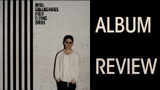 Noel Gallagher's High Flying Birds Chasing Yesterday Album Review