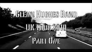 Glenn Hughes UK Tour Diary 2010 Part 1