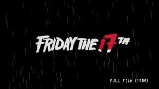Poor Specimen's FRIDAY THE 17th (full film)