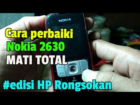 Cara Perbaiki Nokia 2630 Mati Total   Edisi HP Rongsokan   