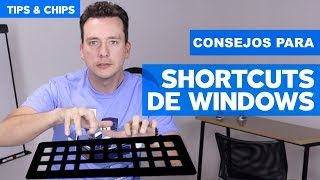 Shortcuts de Windows - #TipsNChips con @japonton