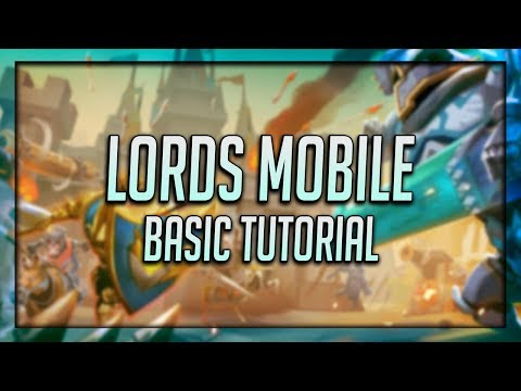 Lords Mobile Basic Tutorial