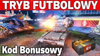 NAJLEPSZY TRYB FUTBOLOWY i Kody Bonusowe - World of Tanks