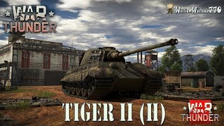 ► WarTHUNDER | Tiger II (H) 6.7 | Tanques Alemanes | Juego GRATIS EN ESPAÑOL