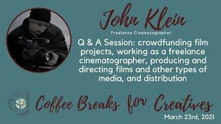 Coffee Breaks for Creatives: John Klein Filmmaking Q&A