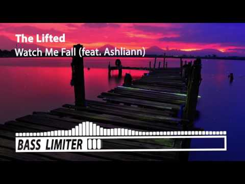 The Lifted - Watch Me Fall (feat. Ashliann) [Bass Boosted]