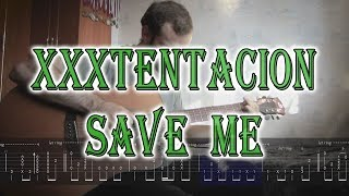 XXXTENTACION - Save Me (fingerstyle cover with tabs)
