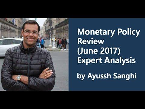 Monetary Policy Review (June 2017) - Expert Analysis