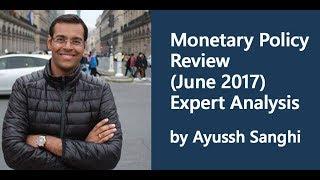 monetary policy review june 2017 expert analysis