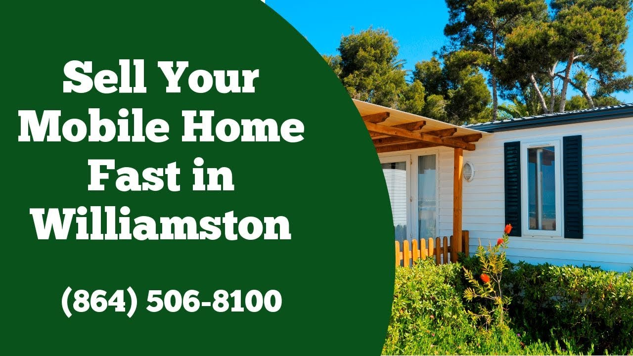 We Buy Mobile Homes Williamston SC - CALL 864-506-8100