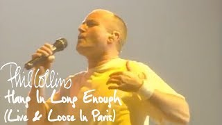 Phil Collins - Hang In Long Enough (Live And Loose In Paris)