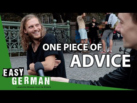 We Asked 25 Germans for One Piece of Advice | Easy German 365