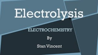 Electrolysis in Electrolytic Cells