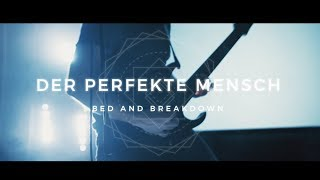 Bed and Breakdown – Der Perfekte Mensch (Official Video) | www.pitcam.tv