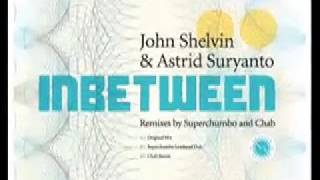 "John Shelvin ""Inbetween"" Superchumbo Leadhead Dub Remix"