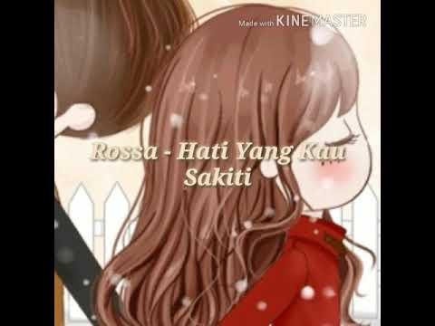 Lirik Lagu Rossa - Hati Yang Kau Sakiti