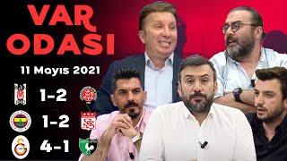 Şampiyon kim olacak? Beşiktaş, Fenerbahçe, Galatasaray  - Ertem Şener ile VAR Odası Özel -11-05-2021
