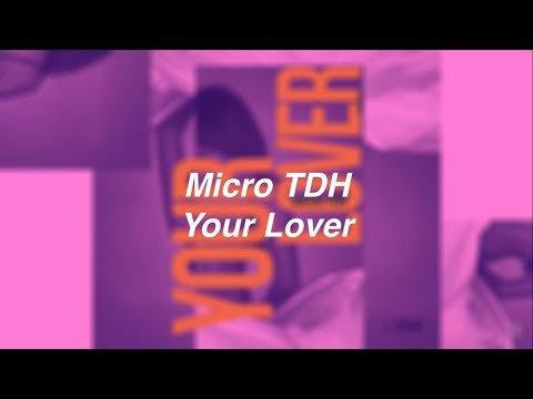 Micro TDH - Your Lover (Letra)