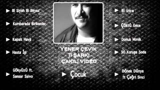 Yener Çevik - 11 Şarkı Çakılı Video
